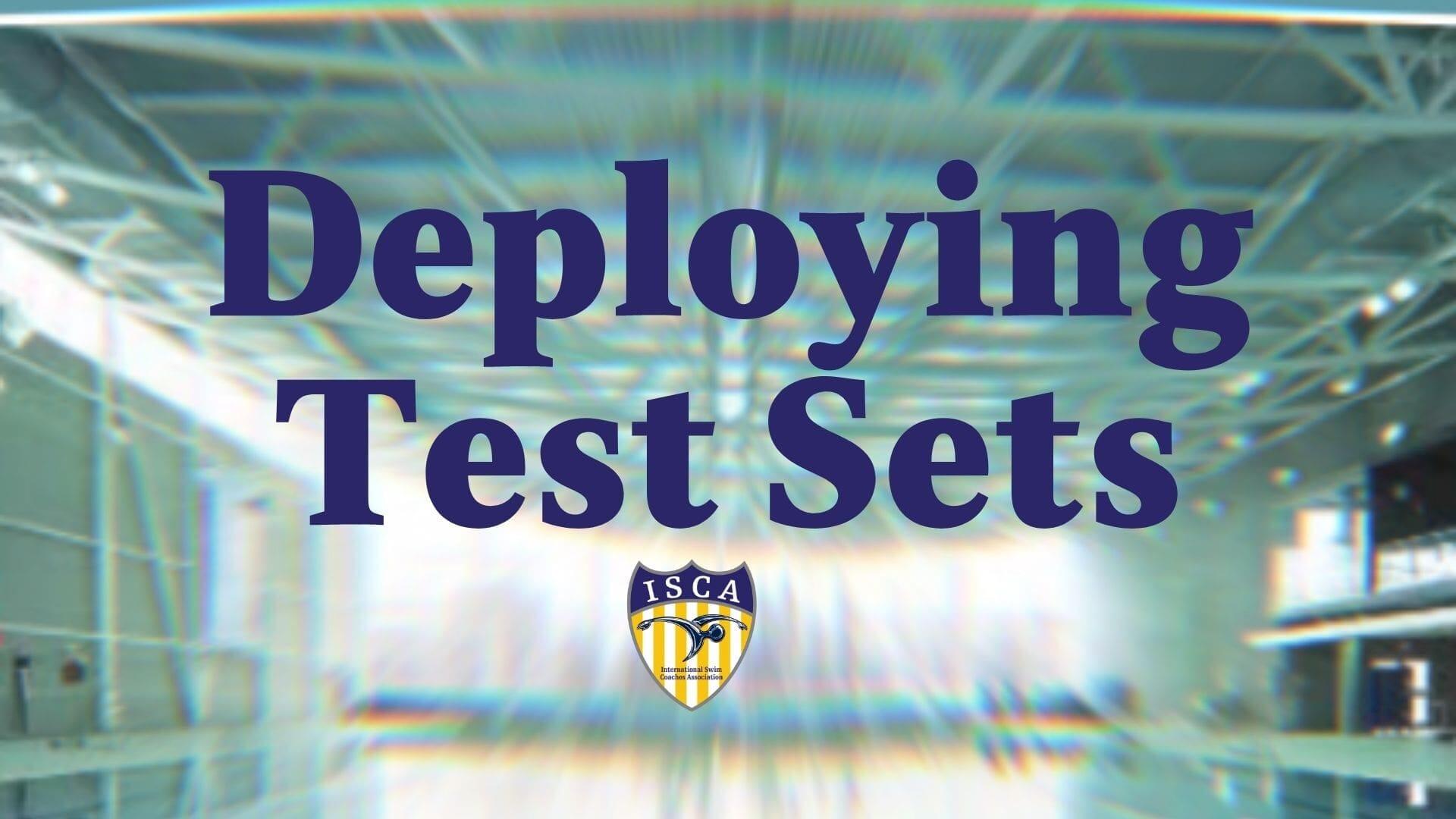 Deploying Test Sets