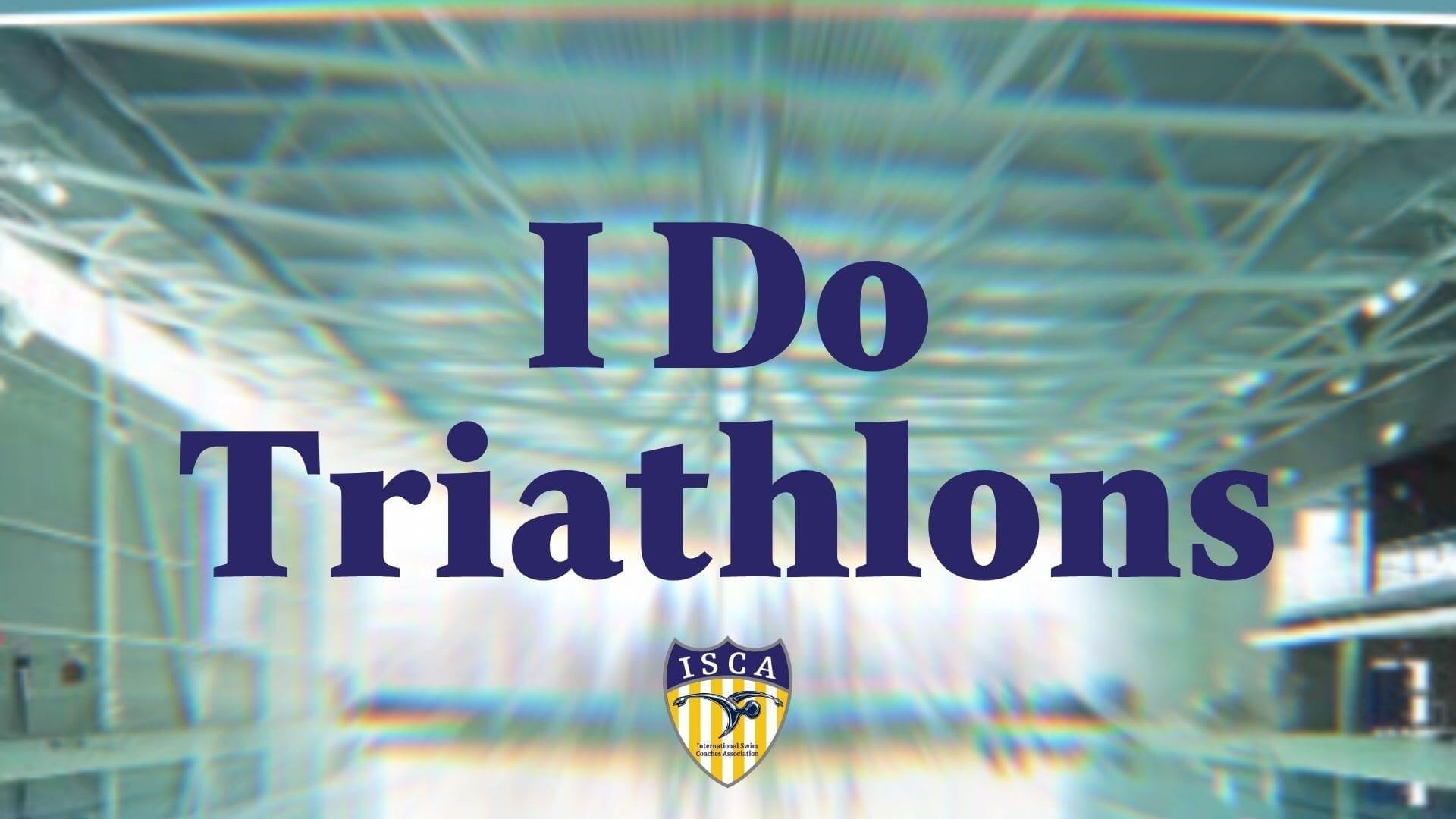 I Do Triathlons