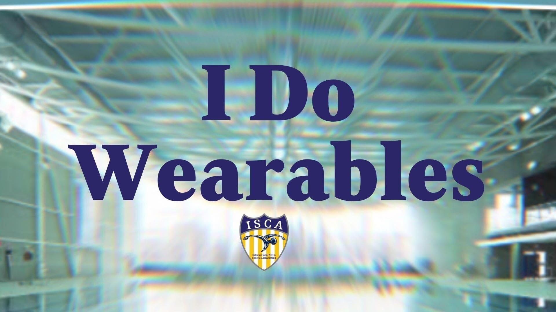 I Do Wearables