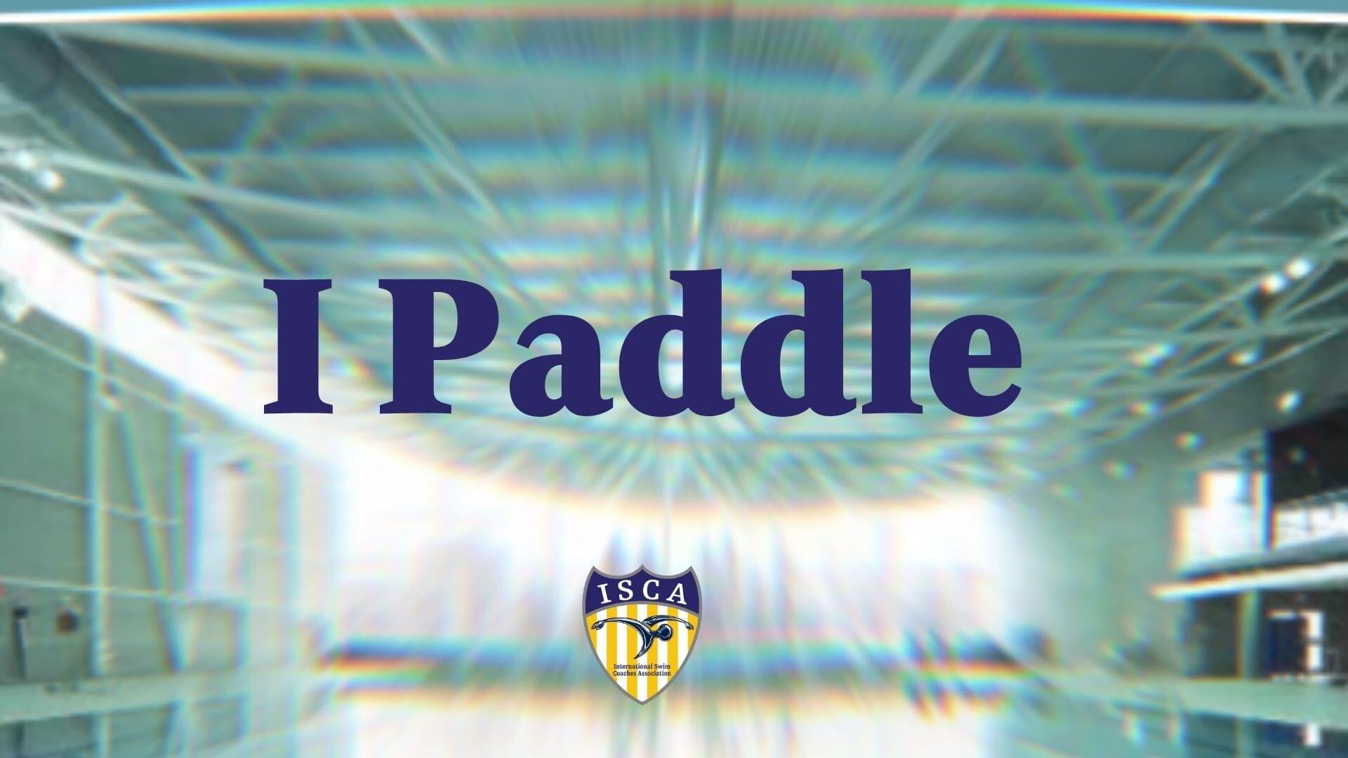 I Paddle