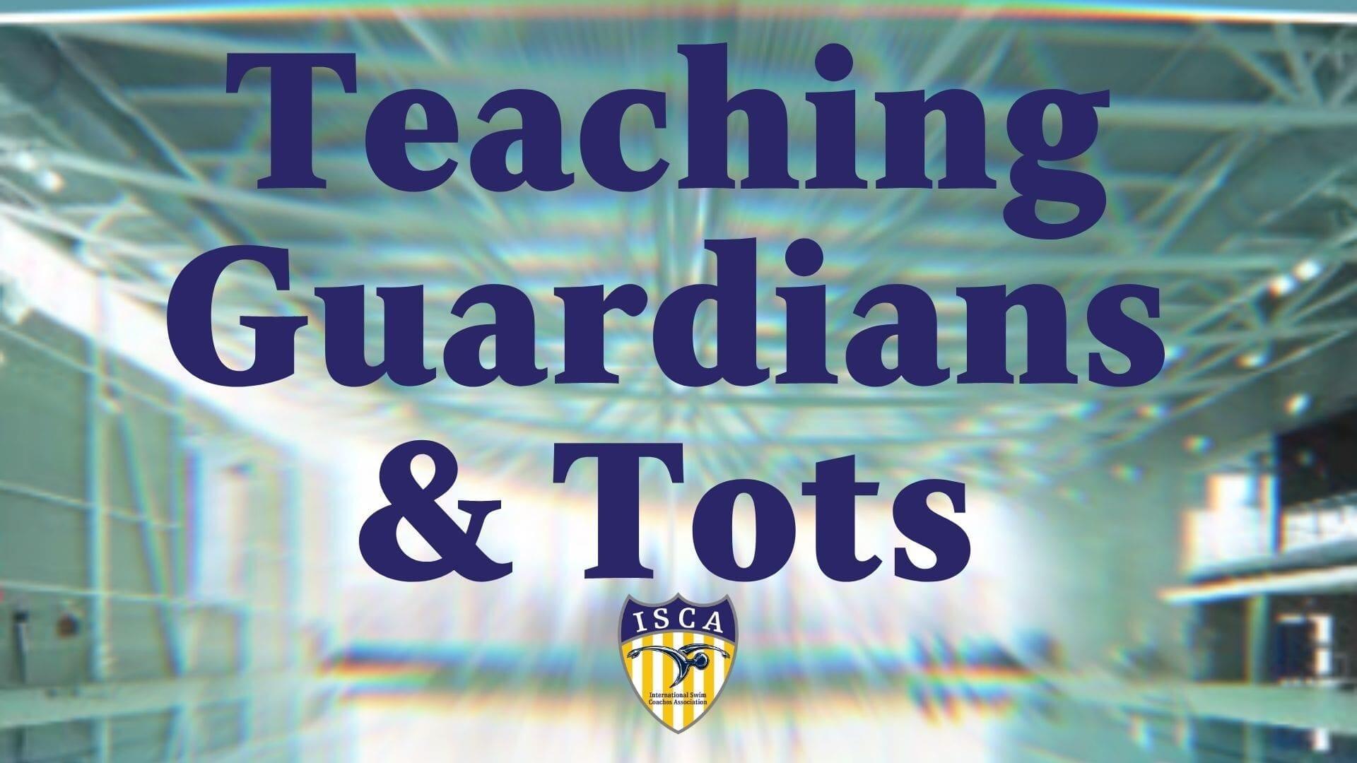 Teaching Guardians & Tots