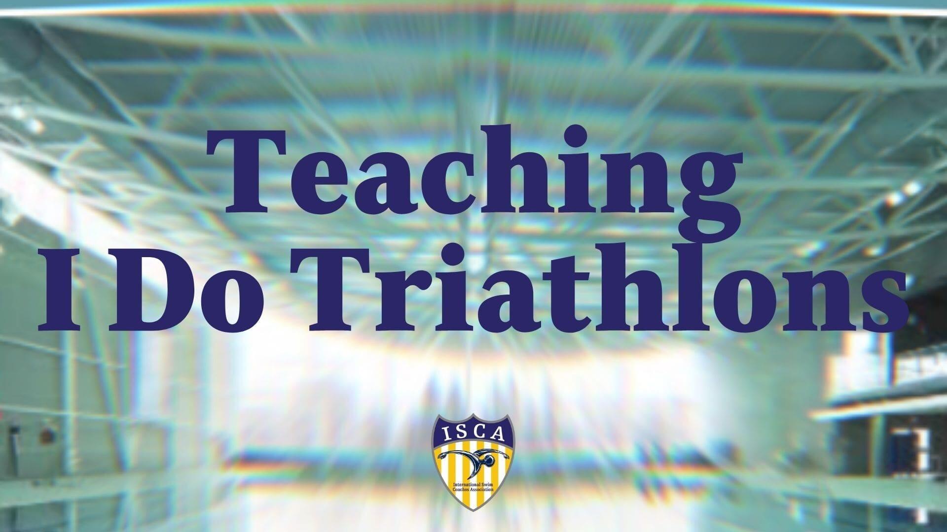 Teaching I do Triathlons