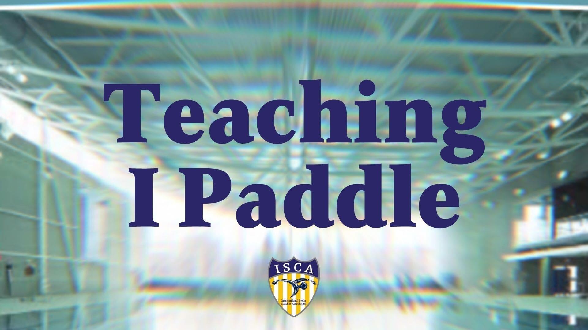 Teaching I Paddle