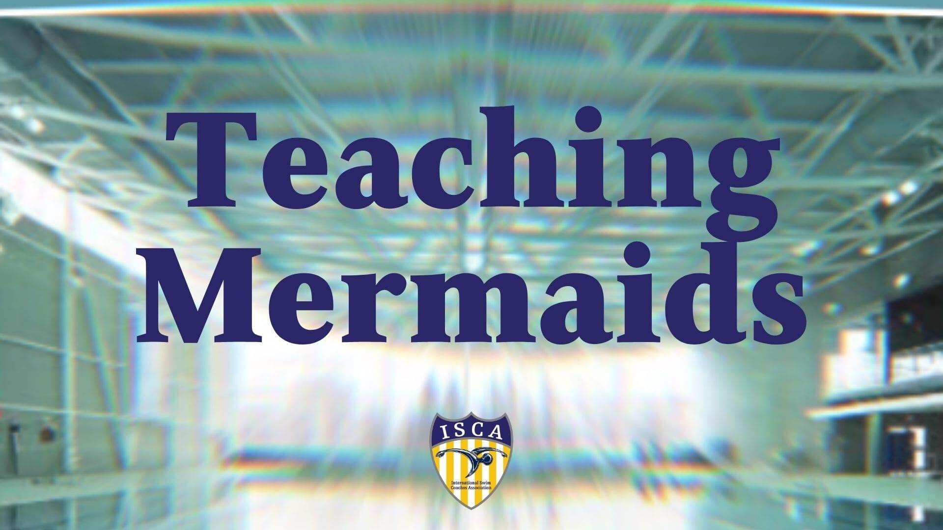Teaching Mermaids