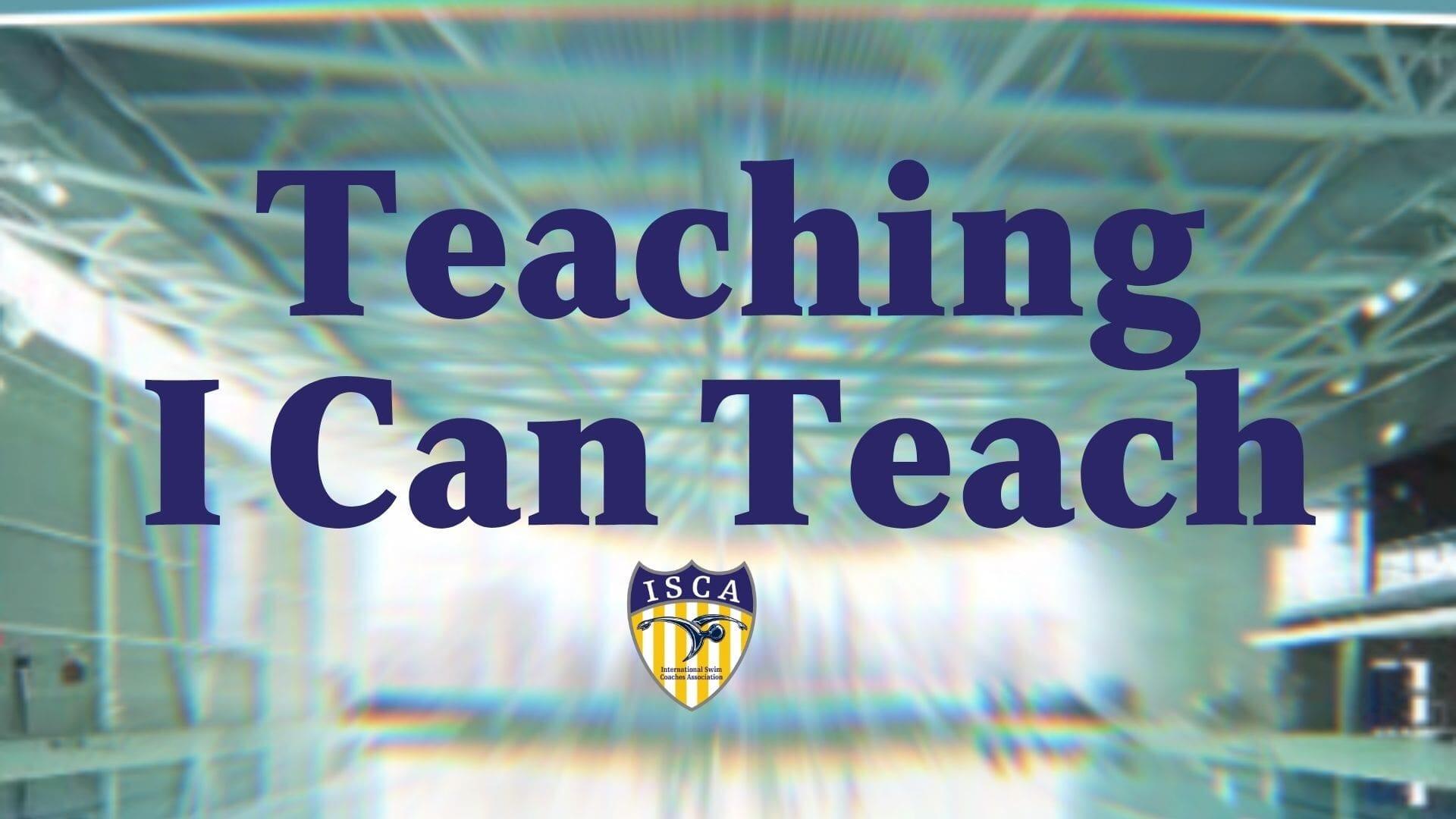 Teaching I Can Teach