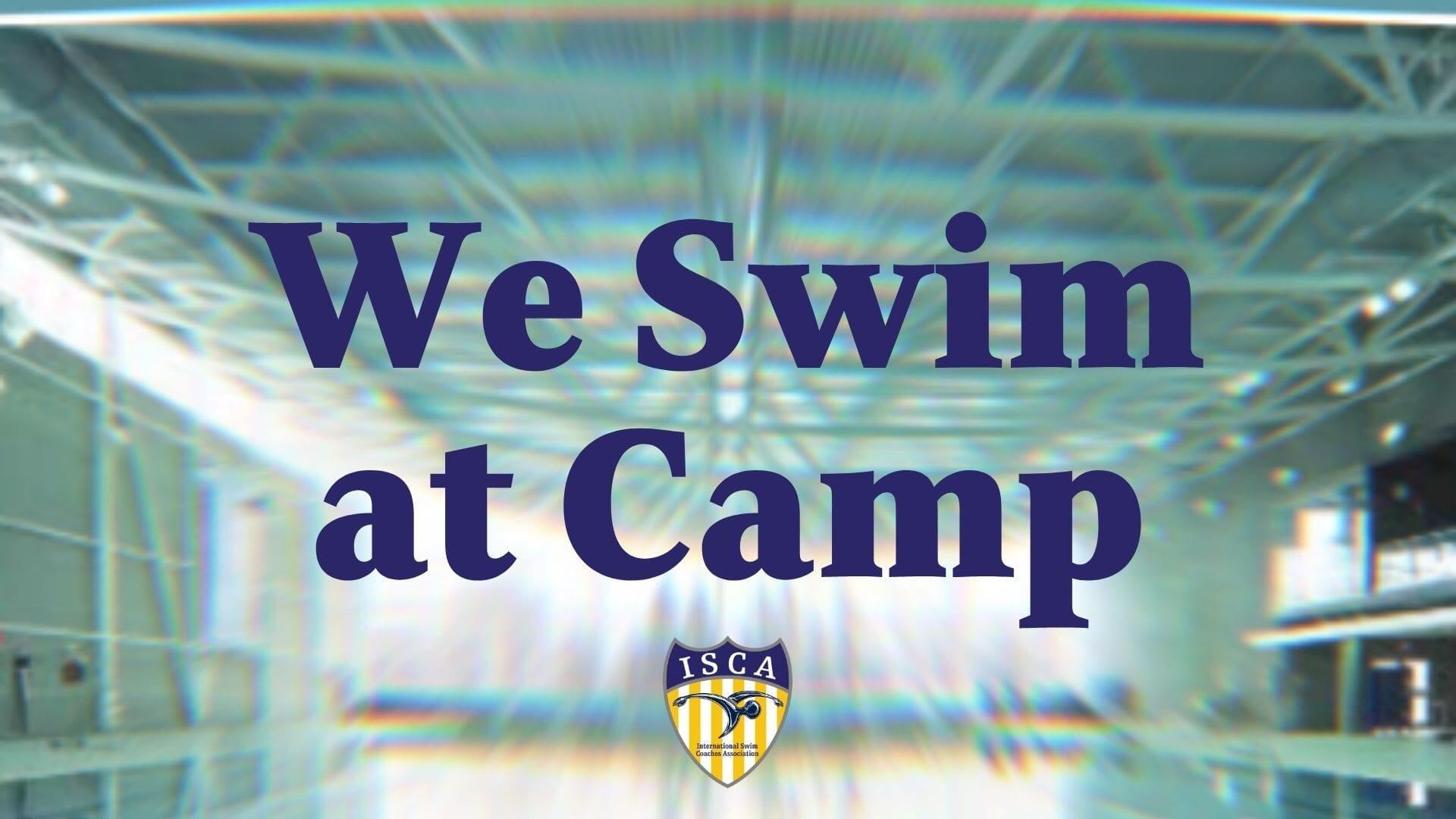 We Swim At Camp